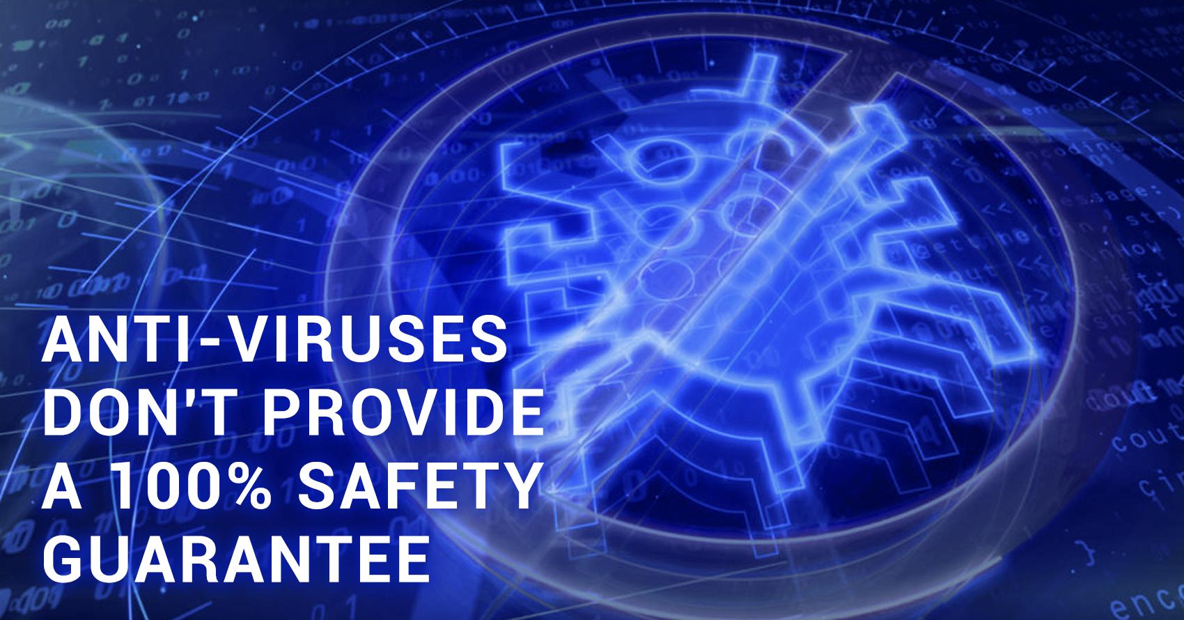 Anti-viruses don't provide a 100% website security guarantee